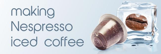 Making Nespresso Iced Coffee