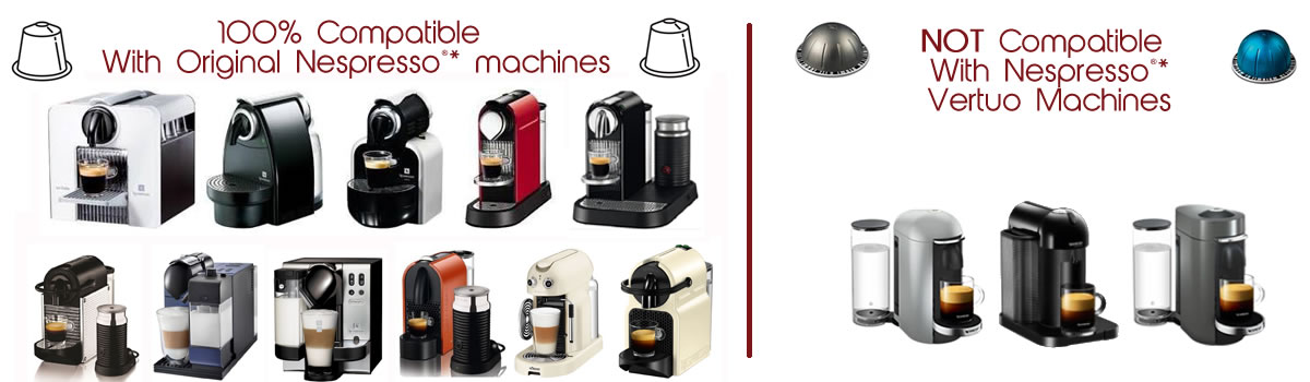 Compatible with Original Nespresso machines Not Vertuo